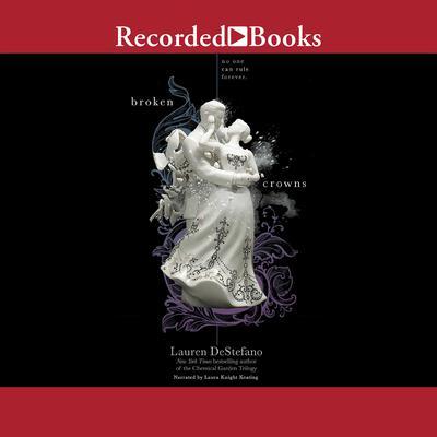 Broken Crowns Audiobook, by Lauren DeStefano