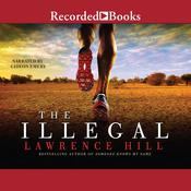 The Illegal Audiobook, by Lawrence Hill