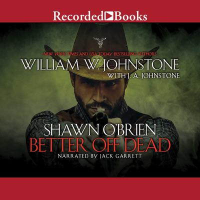 Better Off Dead Audiobook, by J. A. Johnstone