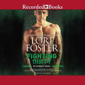 Fighting Dirty Audiobook, by Lori Foster