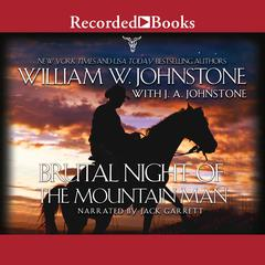 Brutal Night of the Mountain Man Audiobook, by William W. Johnstone, J. A. Johnstone