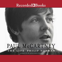 Paul McCartney: The Life Audiobook, by Philip Norman