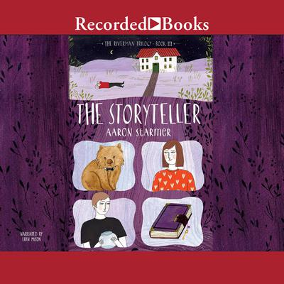 The Storyteller: The Riverman Trilogy, Book III Audiobook, by Aaron Starmer