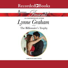 The Billionaires Trophy Audiobook, by Lynne Graham