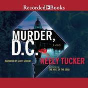 Murder, D.C.: A Sully Carter Novel Audiobook, by Neely Tucker