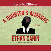 A Doubters Almanac: A Novel Audiobook, by Ethan Canin
