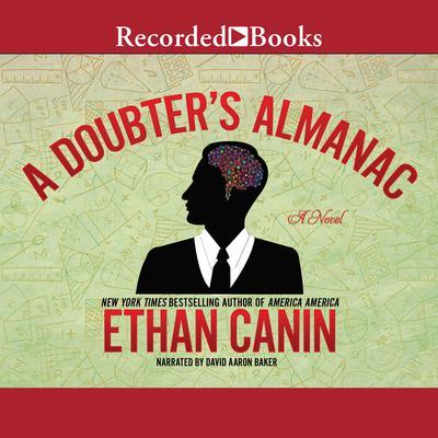 A Doubters Almanac: A Novel Audiobook, by Ethan Canin