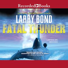 Fatal Thunder Audiobook, by Larry Bond