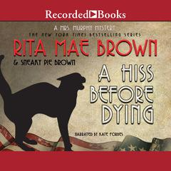 A Hiss Before Dying Audiobook, by Rita Mae Brown, Sneaky Pie Brown