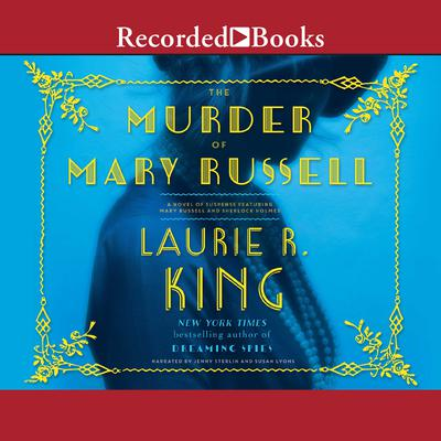 The Murder of Mary Russell: A novel of suspense featuring Mary Russell and Sherlock Holmes Audiobook, by