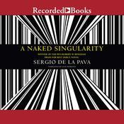 A Naked Singularity Audiobook, by Sergio De La Pava