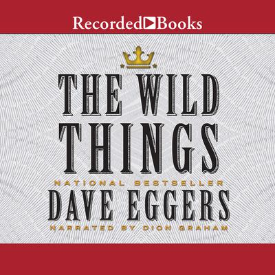 The Wild Things Audiobook, by Dave Eggers