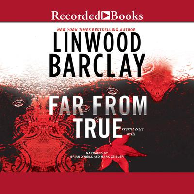 Far From True Audiobook, by Linwood Barclay