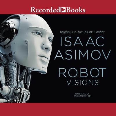 Robot Visions Audiobook, by Isaac Asimov