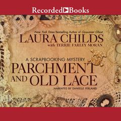 Parchment and Old Lace Audiobook, by Laura Childs, Terrie Farley Moran