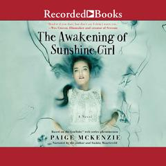 The Awakening of Sunshine Girl Audiobook, by Alyssa Sheinmel, Paige McKenzie