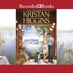 Anything for You Audiobook, by Kristan Higgins