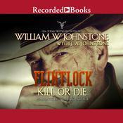 Kill or Die Audiobook, by J. A. Johnstone