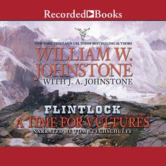 A Time For Vultures Audiobook, by J. A. Johnstone, William W. Johnstone