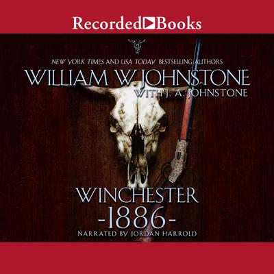 Winchester 1886 Audiobook, by J. A. Johnstone