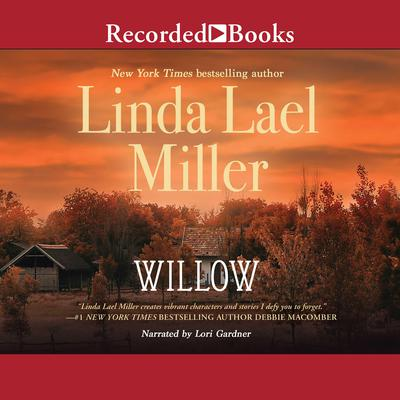 Willow: A Novel Audiobook, by Linda Lael Miller