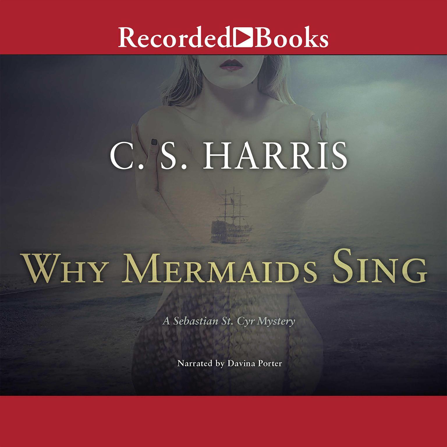 Why Mermaids Sing Audiobook, by C. S. Harris