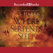 Where Serpents Sleep Audiobook, by C. S. Harris