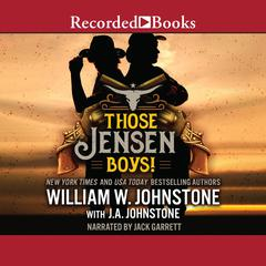 Those Jensen Boys! Audiobook, by J. A. Johnstone, William W. Johnstone