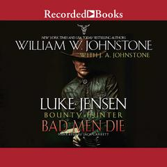 Bad Men Die Audiobook, by J. A. Johnstone, William W. Johnstone