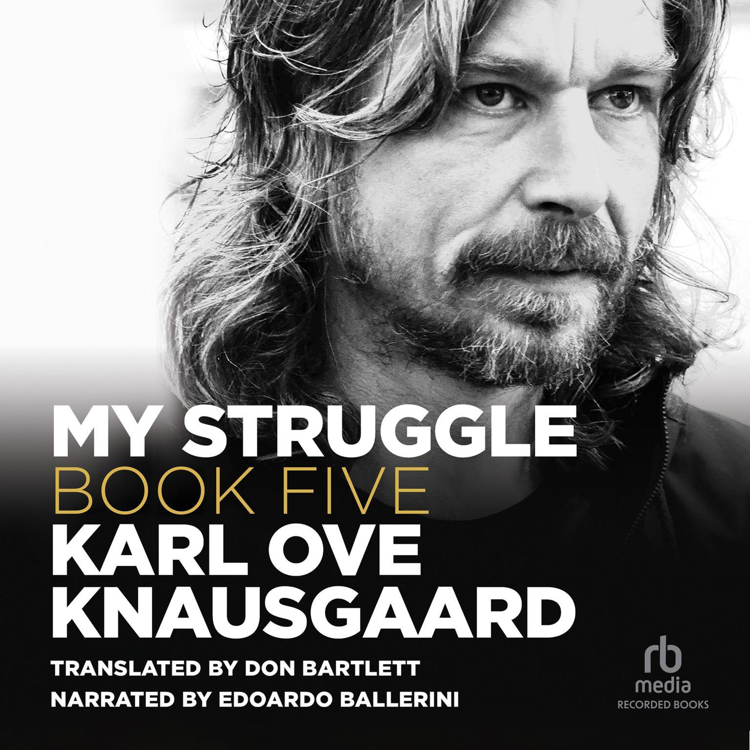 My Struggle, Book 5: Some Rain Must Fall Audiobook, by Karl Ove Knausgaard