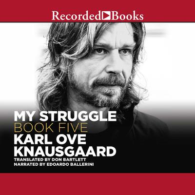 My Struggle, Book 5: Some Rain Must Fall Audiobook, by