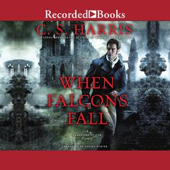 When Falcons Fall Audiobook, by C. S. Harris