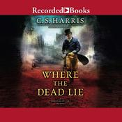 Where the Dead Lie Audiobook, by C. S. Harris