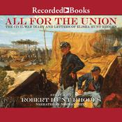 All For the Union: The Civil War Diary and Letters of Elisha Hunt Rhodes Audiobook, by Elisha Hunt Rhodes