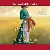 The Memory Weaver: A Novel Audiobook, by Jane Kirkpatrick