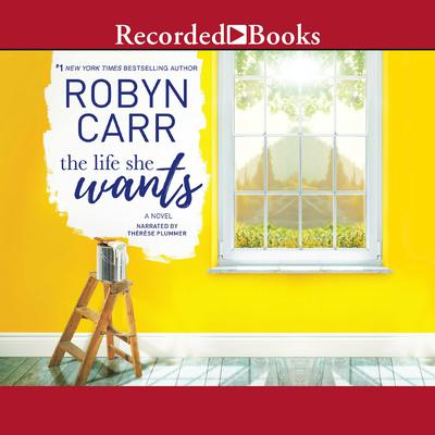 The Life She Wants Audiobook, by Robyn Carr