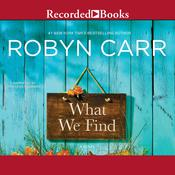 What We Find Audiobook, by Robyn Carr