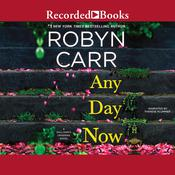 Any Day Now Audiobook, by Robyn Carr