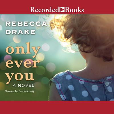 Only Ever You Audiobook, by Rebecca Drake