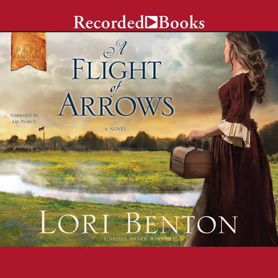 A Flight of Arrows Audiobook, by Lori Benton