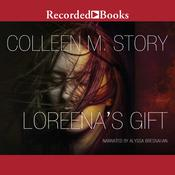 Loreenas Gift Audiobook, by Colleen M. Story