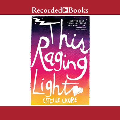 This Raging Light Audiobook, by Estelle Laure