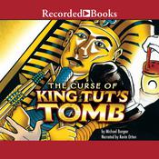 Curse of King Tuts Tomb Audiobook, by Michael Burgan|