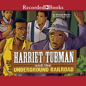 Harriet Tubman and the Underground Railroad Audiobook, by Michael Martin|