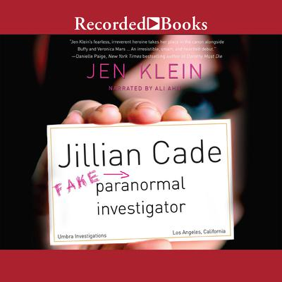 Jillian Cade: (Fake) Paranormal Investigator Audiobook, by Jen Klein