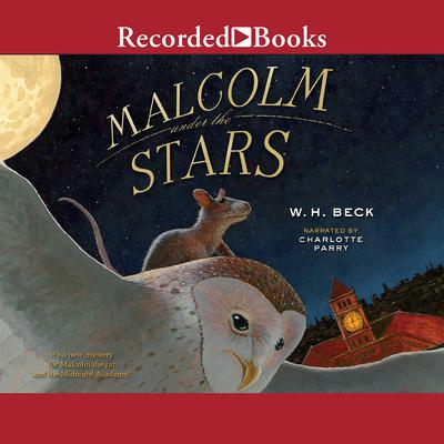 Malcolm Under the Stars Audiobook, by W. H. Beck
