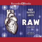 Raw: A Love Story Audiobook, by Mark Haskell Smith