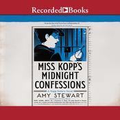 Miss Kopps Midnight Confessions Audiobook, by Amy Stewart