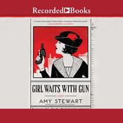 Girl Waits with Gun Audiobook, by Amy Stewart