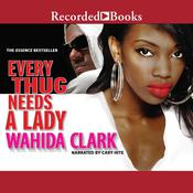 Every Thug Needs a Lady Audiobook, by Wahida Clark